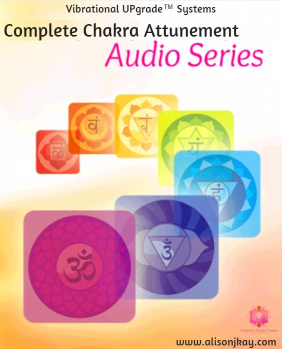 Chakra Attunement Audio Series - Dr  Alison J Kay