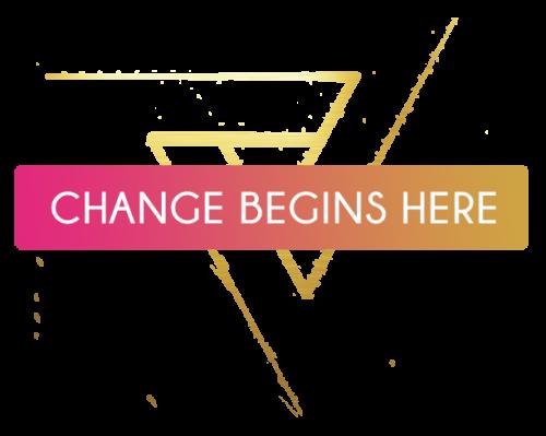 Change begins here