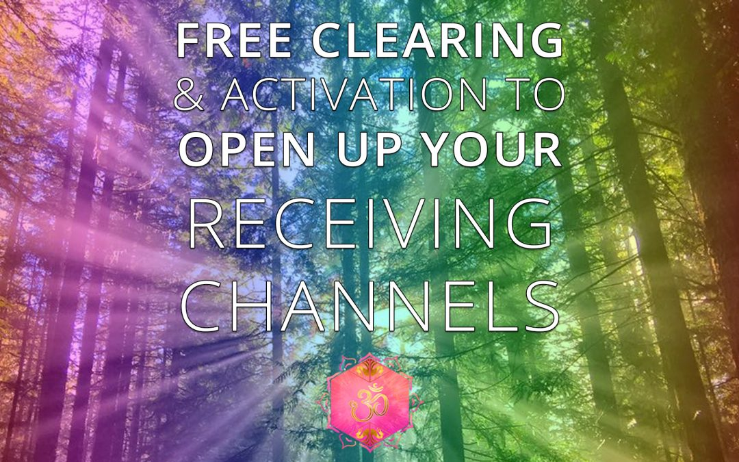 Open To Receiving | Free Clearing & Activation To Open Up Your Receiving Channels